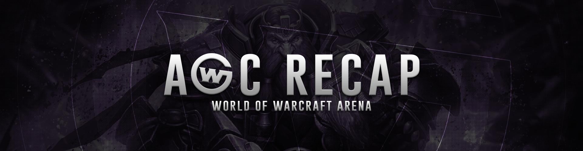 WoW Arena AWC Recap #3
