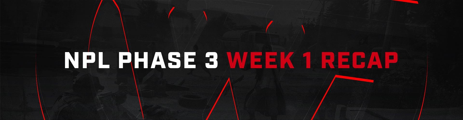 NPL Phase 3 Week 1 Recap