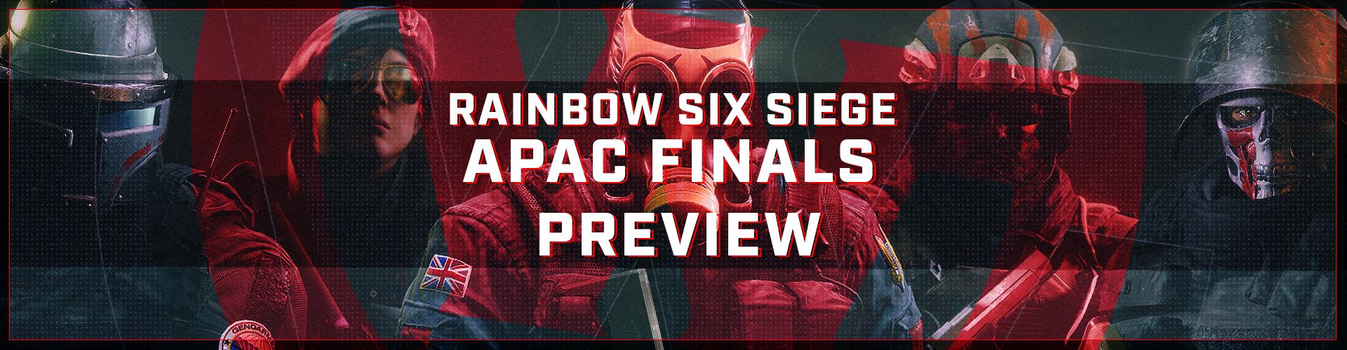 R6 APAC Finals Preview