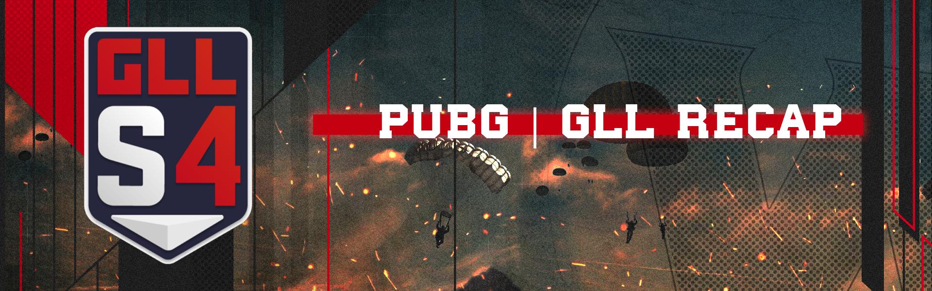 PUBG   GLL Recap