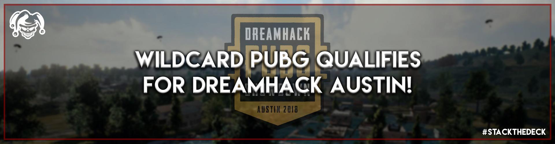 Wildcard PUBG Qualifies for Dreamhack Austin!